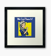 We Can Thaw It!  Framed Print