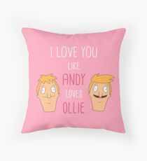 I love you like Andy loves Ollie Throw Pillow