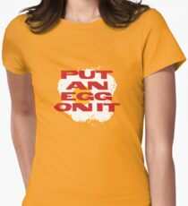 PUT AN EGG ON IT Women's Fitted T-Shirt