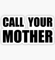 Call Your Mother Sticker