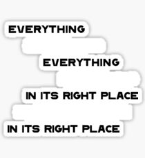 Everything In It's Right Place Sticker
