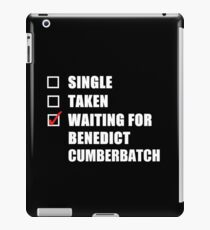 Waiting For Benedict Cumberbatch iPad Case/Skin
