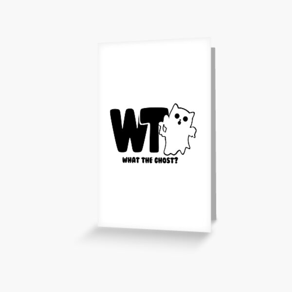 What The Ghost? Dark Greeting Card