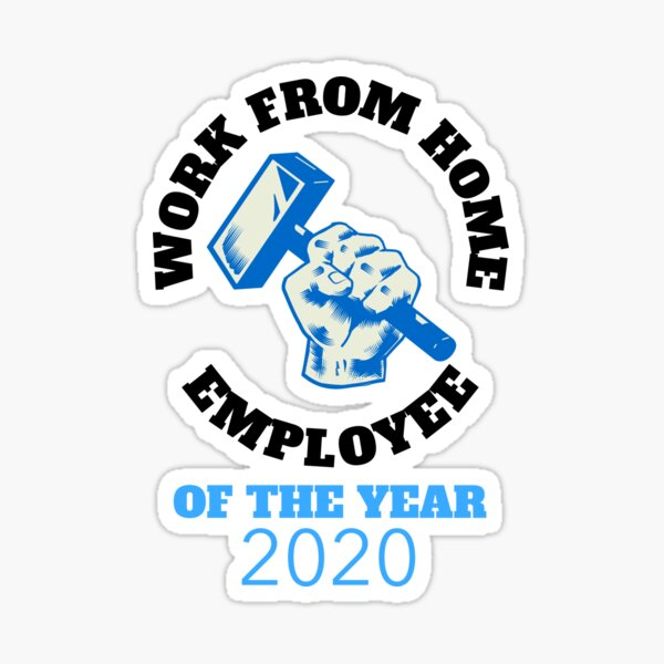 Cool Work From Home Employee Of The Year Sticker