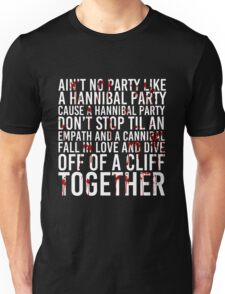 Ain't No Party (Hannibal Bloody Version) Unisex T-Shirt
