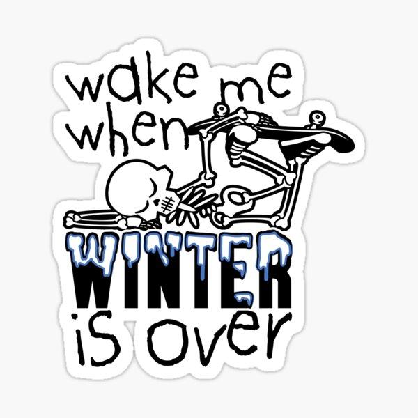 Wake Me Up When Winter is Over Sleeping Skateboard Skeleton Zombie Sticker