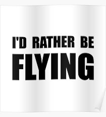 Rather Be Flying Poster