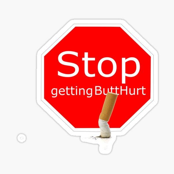 stop getting butthurt Sticker