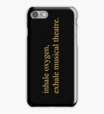 Exhale musical theatre. iPhone Case/Skin