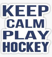 Keep Calm Play Hockey  Sticker