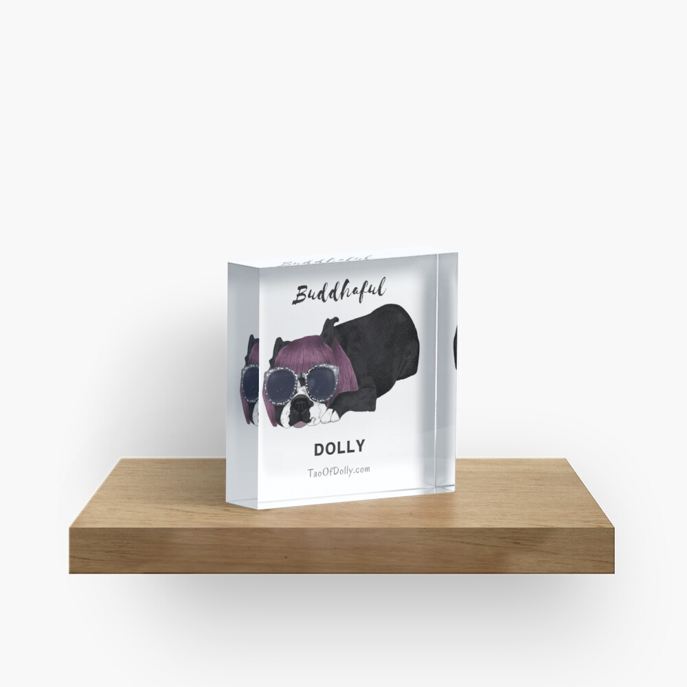 Buddhaful Dolly  Acrylic Block