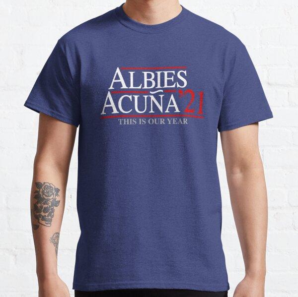 Ozzie Albies y Ronald Acuna Jr '21 2021 Atlanta Baseball ATL Este es nuestro año para el diseño de un fan Camiseta clásica
