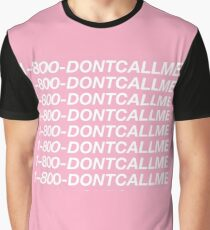1-800 DONT CALL ME Graphic T-Shirt