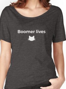 Boomer Lives!  Women's Relaxed Fit T-Shirt