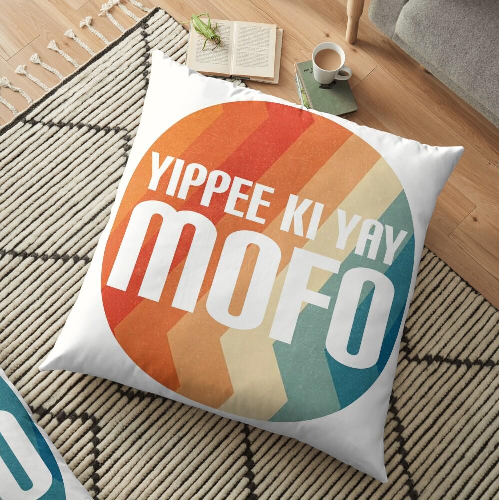 Yippee Ki Yay Mofo Floor Pillow