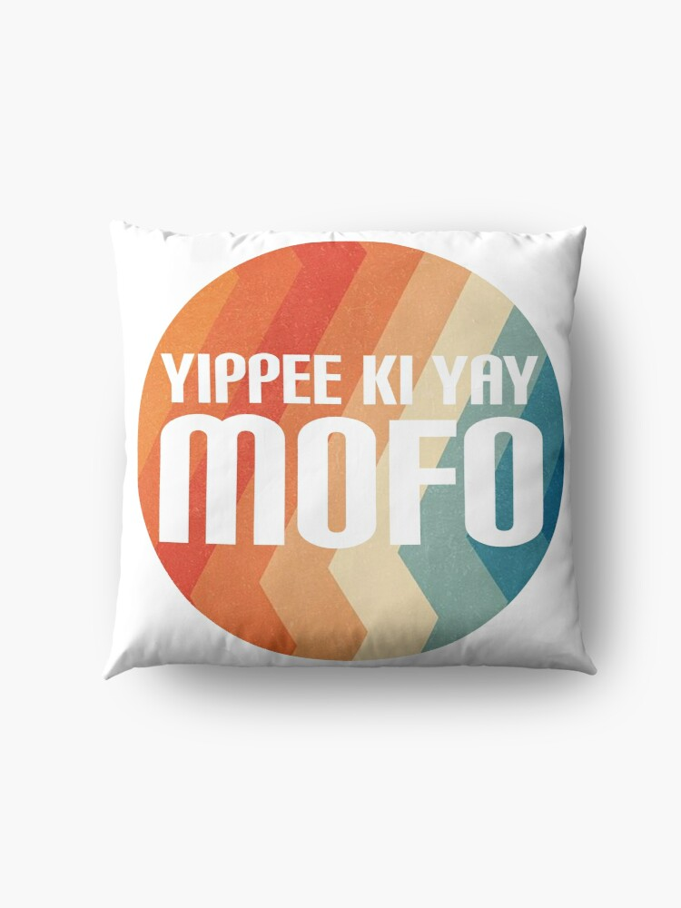 Alternate view of Yippee Ki Yay Mofo Floor Pillow