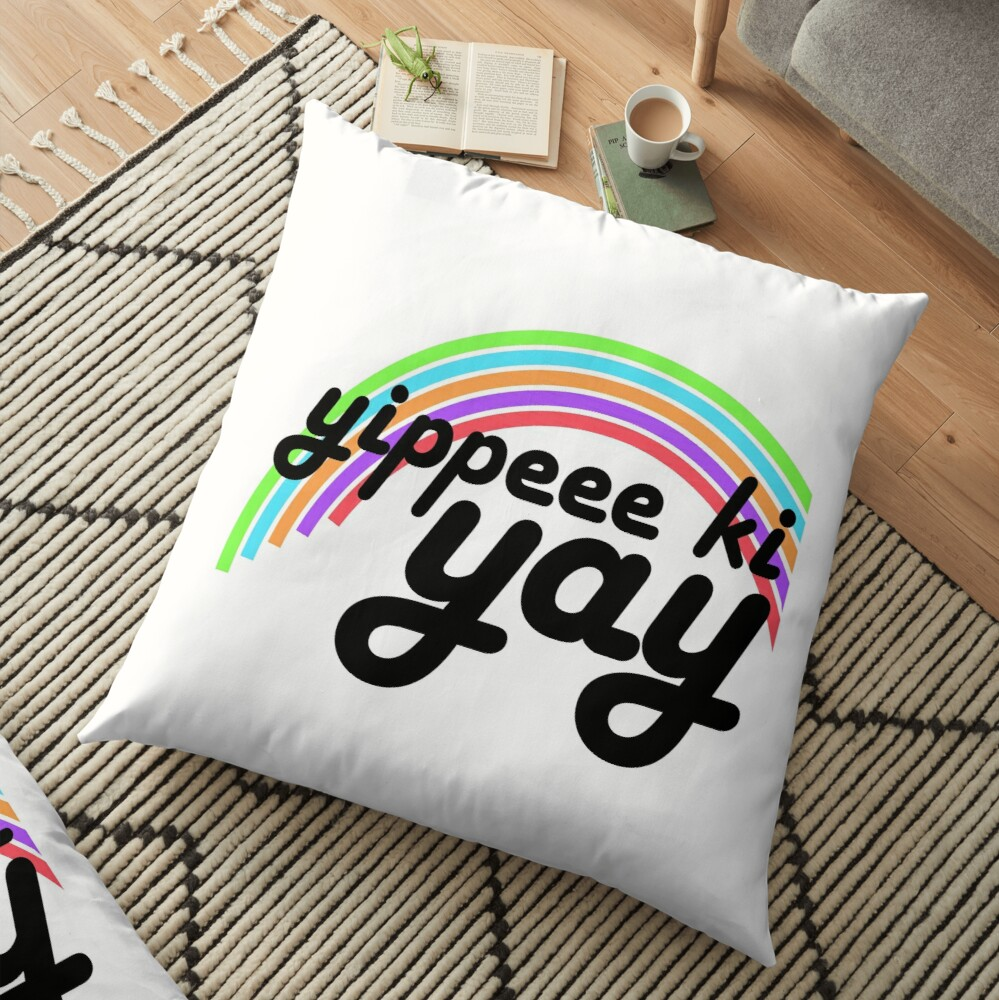 Yippeee Ki YAY! Floor Pillow