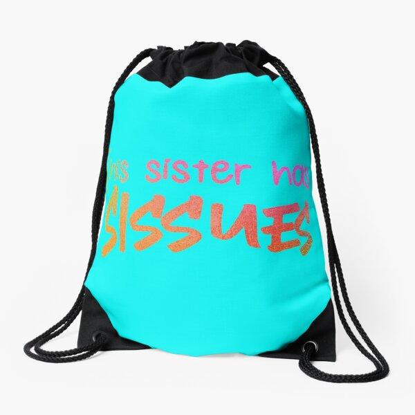 This sister has SIssues Drawstring Bag