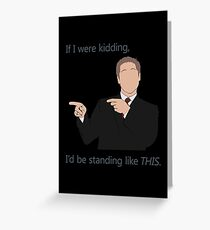 Quotes and quips - if I were kidding Greeting Card