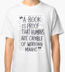 A Book is Proof that Humans are Capable of Working Magic Classic T-Shirt