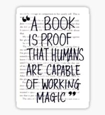 A Book is Proof that Humans are Capable of Working Magic Sticker