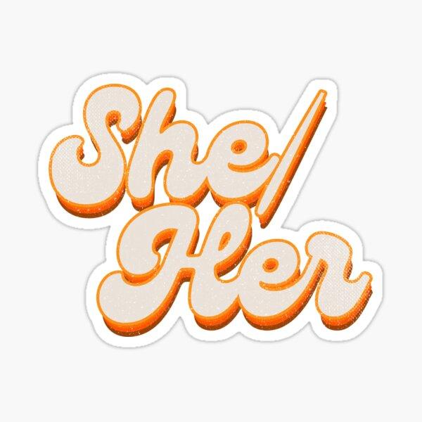 """She/Her"" in Retro 70s Style Orange Glossy Sticker"