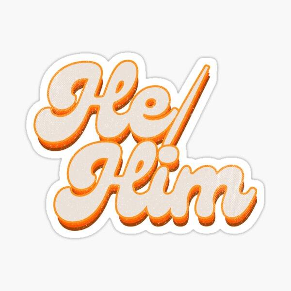 """He/Him"" in Retro 70s Style Orange Glossy Sticker"