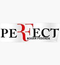 Perfect ( roger federer )  Poster