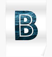 """The Letter """"B"""" Ocean Poster"""