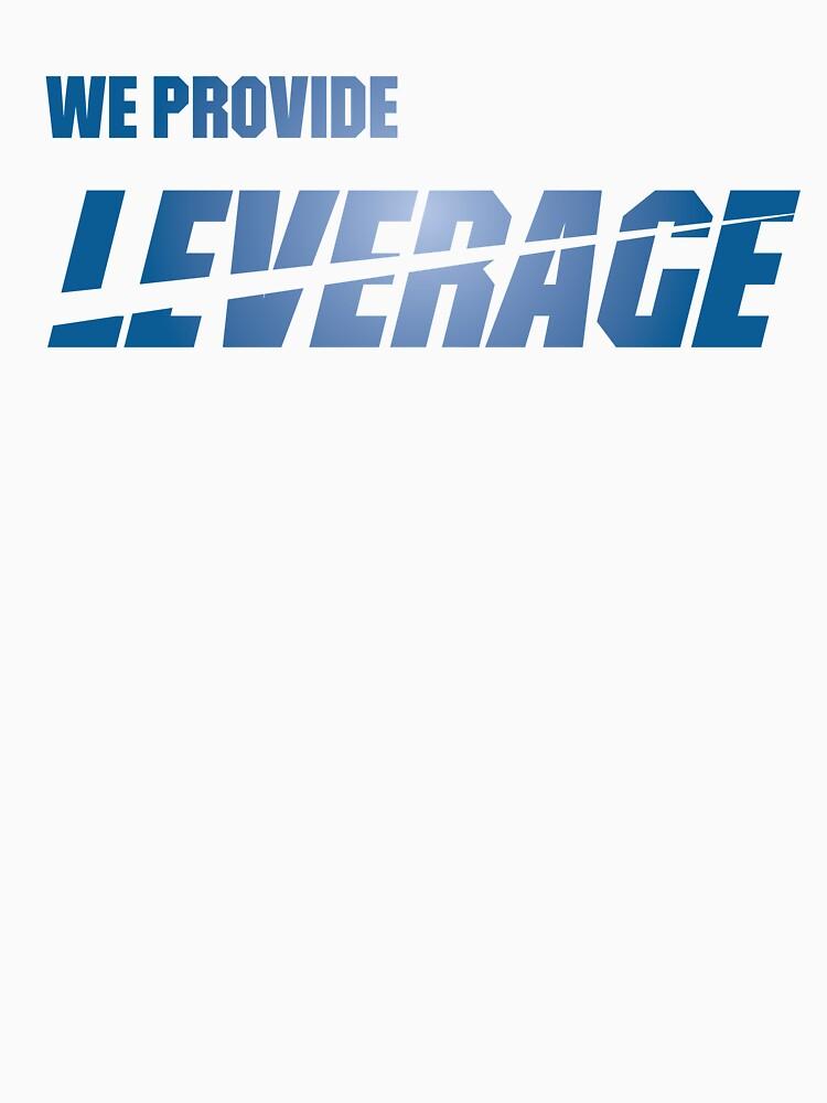 We Provide Leverage by KirbyKoolAid