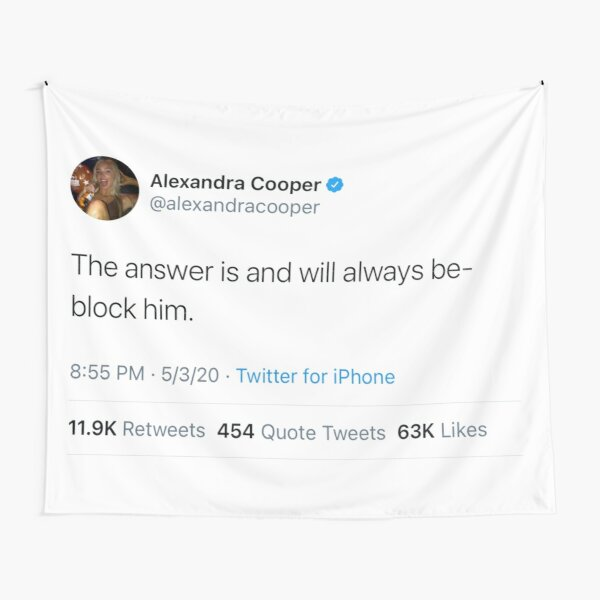 The answer will always be block him Alex Cooper Tweet Call Her Daddy Tapestry