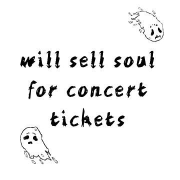 Sell Soul For Concert Tickets by TwoLosers