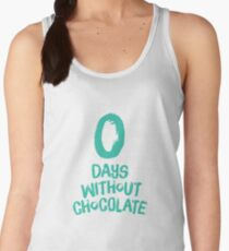 0 Days Without Chocolate Women's Tank Top