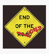 END OF THE WORLD Photographic Print
