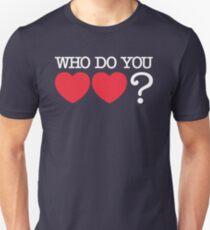 WHO Do You Love? T-Shirt