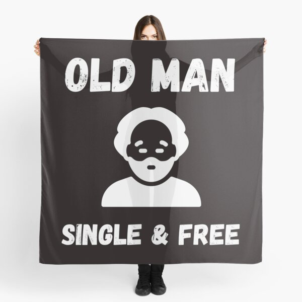 OLD MAN SINGLE AND FREE Scarf