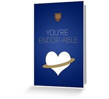 You're Endorable - Star Wars Love Greeting Card