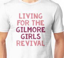 Living for the GG revival Unisex T-Shirt