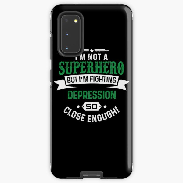 I'm Not Superhero- Depression Awareness Gifts for Women Depression Support Ribbon Samsung Galaxy Tough Case