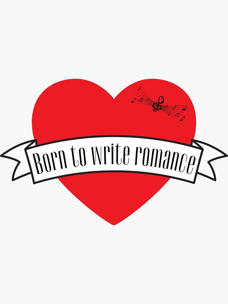 Born to Write Romance by RandRramblings