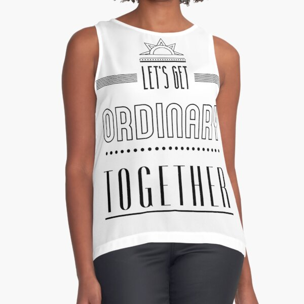 Let's get ordinary together. Sleeveless Top