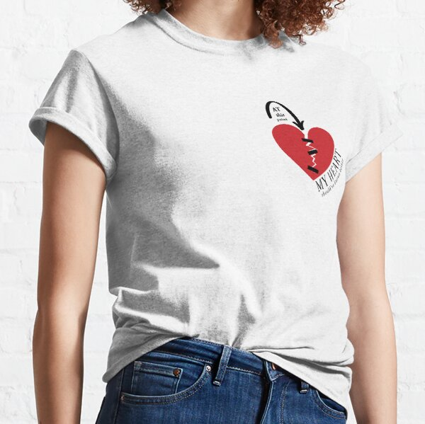 At this point my (broken) heart should've known better! Classic T-Shirt