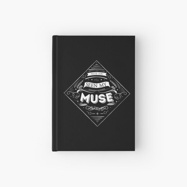 Have you seen my muse? Hardcover Journal