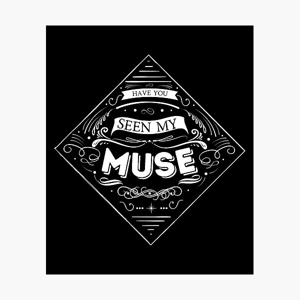 Have you seen my muse? Photographic Print