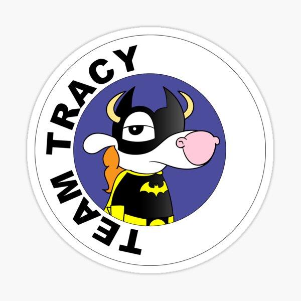 Team Tracy sticker Sticker