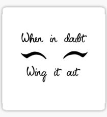 Eyeliner Make up- when in doubt, wing it out Sticker