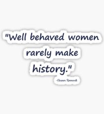 Well behaved women... Sticker