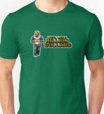 MILLION DOLLARS Unisex T-Shirt