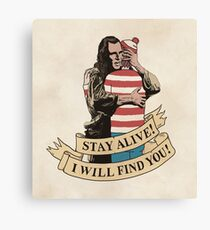 I Will Find You Canvas Print