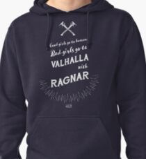 Bad girls go to Valhalla... with Ragnar! Pullover Hoodie